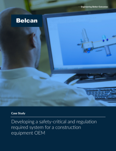 belcan safety-critical and regulation required system for construction equipment oem case study